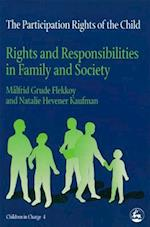 The Participation Rights of the Child: Rights and Responsibilities in Family and Society (Children in Charge, nr. 4)