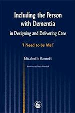 Including the Person with Dementia in Designing and Delivering Care
