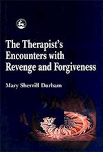 The Therapist's Encounters with Revenge and Forgiveness af Mary Sherrill Durham
