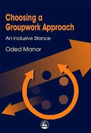 Choosing a Groupwork Approach