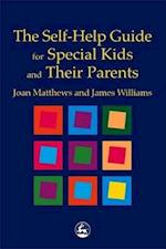 The Self-Help Guide for Special Kids and their Parents af Joan Matthews