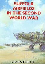 Suffolk Airfields in the Second World War af Graham Smith