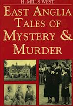 East Anglia Tales of Mystery and Murder (Mystery & Murder)