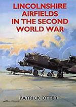 Lincolnshire Airfields in the Second World War (Airfields in the Second World War)