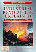 The Industrial Revolution Explained (England's Living History)