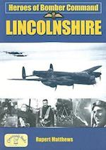Heroes of Bomber Command: Lincs (Airfields in the Second World War)