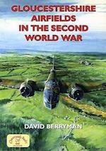 Gloucestershire Airfields in the Second World War (Airfields in the Second World War)