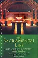 The Sacramental Life (Canterbury Studies in Spiritual Theology)