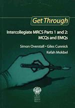 Get Through Intercollegiate MRCS Parts 1 and 2 (Get Through)