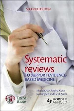 Systematic Reviews to Support Evidence-Based Medicine