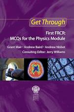 Get Through First FRCR: MCQs for the Physics Module (Get Through)