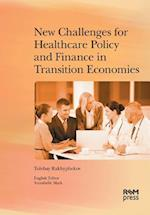 New Challenges for Healthcare Policy and Finance in Transition Economies