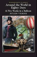 Around the World in 80 Days / Five Weeks in a Balloon (Wordsworth Classics)