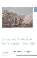 Slavery and Servitude in North America, 1607-1800
