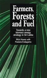 Farmers, Forests and Fuel