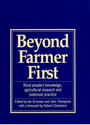 Bog hardback Beyond Farmer First af John Thompson Robert Chambers Ian Scoones