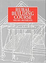 Rural Building Course - Volume 1 (Rural Building Course, nr. 1)