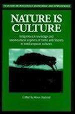 Nature is Culture (It Studies in Indigenous Knowledge and Development)
