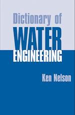 Dictionary of Water Engineering af Kenneth D Nelson, Charles Kerr, Robert Legg