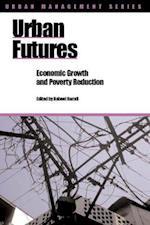 Urban Futures (Urban Management Series)