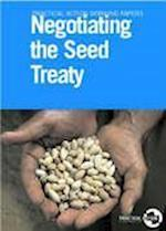 Negotiating the Seed Treaty (Practical Action Working Papers)