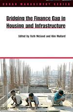 Bridging the Finance Gap in Housing and Infrastructure (Urban Management Series)