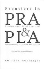 Frontiers in Participatory Rural Appraisal and Participatory Learning and Action