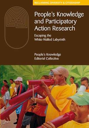 Bog, hardback People's Knowledge and Participatory Action Research af The People's Knowledge Editorial Collective
