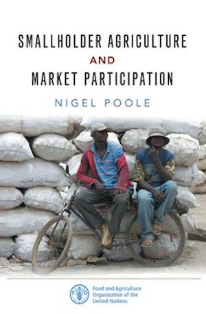Bog, hardback Smallholder Agriculture and Market Participation af Nigel Poole