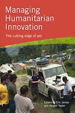 Managing Humanitarian Innovation