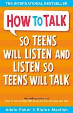 How to Talk so Teens will Listen & Listen so Teens will Talk (How to Talk)