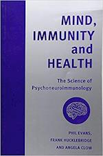 Mind, Immunity and Health (Key texts in the psychology of health & illness)