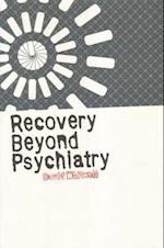 Recovery Beyond Psychiatry