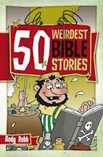 50 Weirdest Bible Stories af Andy Robb