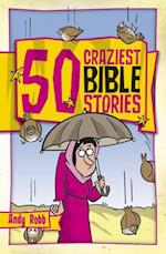 50 Craziest Bible Stories af Andy Robb