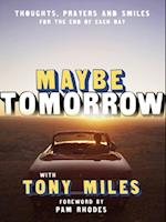 Maybe Tomorrow af Tony Miles