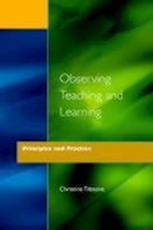 Observing Teaching and Learning - Principles and Practice