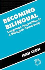 Becoming Bilingual (Bilingual Education and Bilingualism, nr. 11)