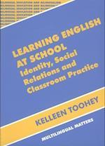 Learning English at School (Bilingual Education and Bilingualism, nr. 20)