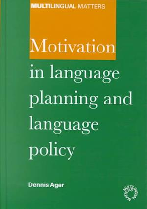 Bog, hardback Motivation in Language Planning/Lang Pol af Dennis E. Ager