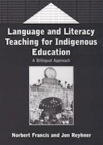 Language and Literacy Teaching for Indigenous Education (Bilingual Education and Bilingualism, 37)