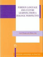 Foreign Language and Culture Learning from a Dialogic Perspective (Modern Language in Practice)