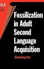 Fossilization in Adult Second Language Acquisition (Second Language Acquisition S, nr. 5)
