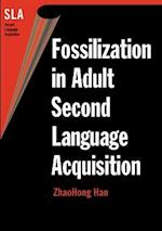 Fossilization in Adult Second Language Acquisition (Second Language Acquisition)