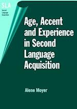 Age, Accent and Experience in Second Language Acquisition (Second Language Acquisition)