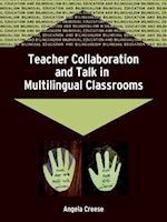 Teacher Collaboration and Talk in Multilingual Classrooms (Bilingual Education & Bilingualism)