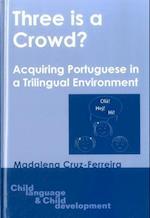 Three is a Crowd? (Child Language & Child Development S, nr. 6)