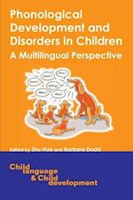 Phonological Development and Disorders in Children (Child Language & Child Development S)