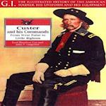 Custer and His Commands (G I Illustrated History of the American Soldier His Uniform His Equipment, nr. 16)