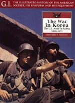 War in Korea (G I Illustrated History of the American Soldier His Uniform His Equipment, nr. 23)